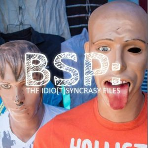 BSP the Idio[t]Syncracy Files