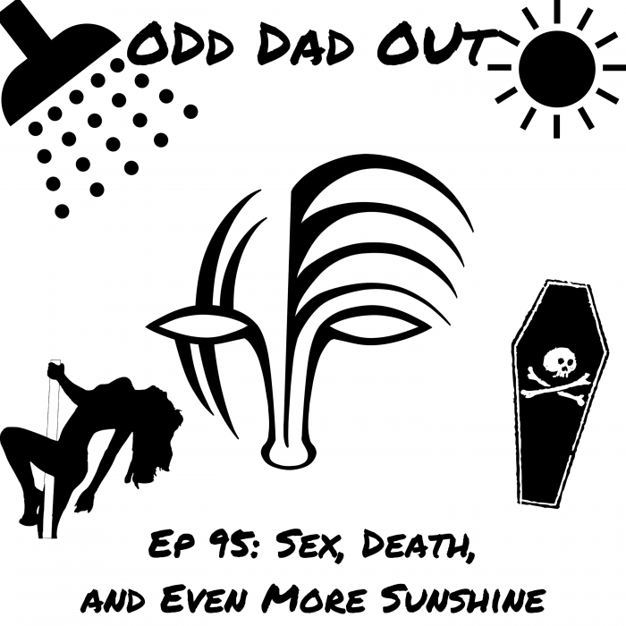 ODO 95: Sex, Death, and Even More Sunshine