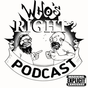 whos right podcast