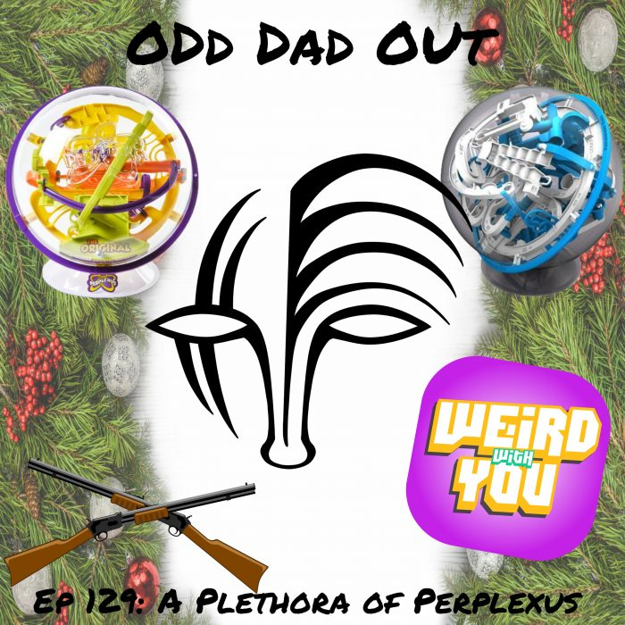 ODO 129: Plethora of Perplexus