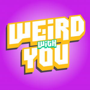 Weird With You
